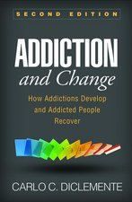 Addiction & Change Second Edition How Addictions Develop & Addicted People Recover