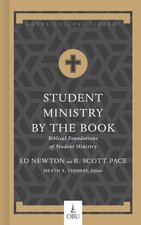 Student Ministry by the Book Biblical Foundations for Student Ministry