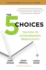 5 CHOICES THE PATH TO EXTRAORDINARY PRODUCTIVITY