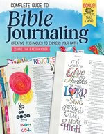 Complete Guide to Bible Journaling Creative Techniques to Express Your Faith