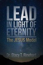 Lead in Light of Eternity The Jesus Model