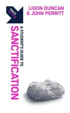 Track Sanctification a Students Guide to Sanctification