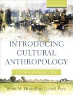Introducing Cultural Anthropology a Christian Perspective