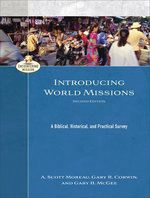 Introducing World Missions A Biblical Historical and Practical Survey