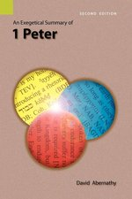 1 PETER AN EXEGETICAL SUMMARY