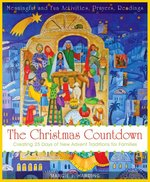 Christmas Countdown Creating 25 Days of New Advent Traditions for Families