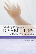 Including People with Disabilities in Faith Communities a Guide for Service Providers Families & Congregations