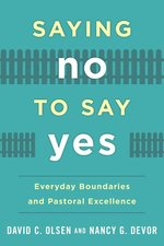 Saying No to Say Yes Everyday Boundaries & Pastoral Excellence