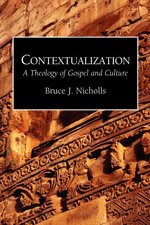 Contextualization a Theology of Gospel & Culture