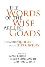 Words of the Wise Are Like Goads Engaging Qoheleth in the 21st Century