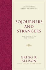 SOJOURNERS & STRANGERS THE DOCTRINE OF