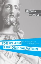 FOR US & FOR OUR SALVATION