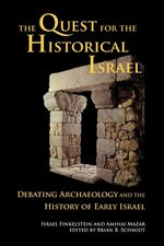 Quest for the Historical Israel Debating Archaeology and the History of Early Israel