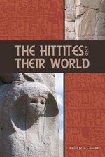 HITTITES & THEIR WORLD