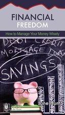 Financial Freedom How to Manage Your Money Wisely