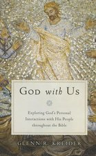God with Us Exploring Gods Personal Interactions with HIs People Throughout the Bible