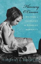 FLANNERY OCONNOR WRITING A THEOLOGY OF