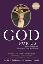 GOD FOR US REDISCOVERING THE MEANING OF LENT & EASTER