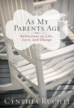As My Parents Age Reflections on Life Love & Change