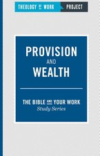 Provision & Wealth Bible & Your Work Study