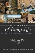 Dictionary of Daily Life in Biblical & Post Biblical Antiquity Volume IV