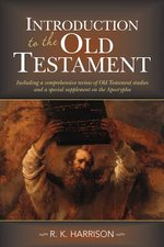 INTRODUCTION TO THE OLD TESTAMENT INCLUDING A COMPREHENSIVE