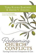 Redeeming Church Conflicts Turning Crisis Into Compassion & Care
