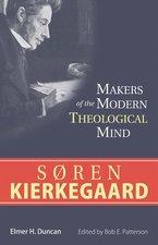 MAKERS OF THE MODERN THEOLOGICAL MIND SOREN KIERKEGAARD