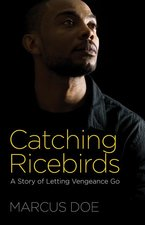 Catching Ricebirds a Story of Letting Vengeance Go