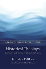 Historical Theology Continuity and Change in Christian Doctrine
