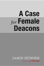 Case for Female Deacons