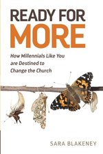 READY FOR MORE HOW MILLENIALS LIKE YOU ARE DESTINED TO CHANGE THE CHURCH