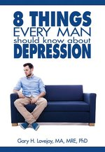 Eight Things Every Man Should Know about Depression