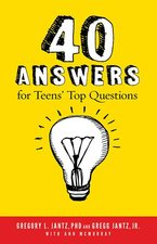 40 Answers to Teens Top Questions