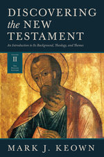 Discovering the New Testament an Introduction to Its Background Theology & Themes Volume Two the Pauline Letters