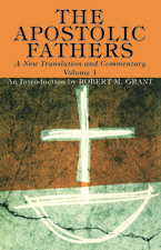 Apostolic Fathers A New Translation and Commentary Volume I