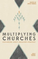 Multiplying Churches Exploring Gods Mission Strategy