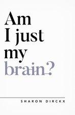 Am I Just My Brain