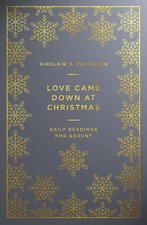 Love Came Down at Christmas Daily Readings for Advent