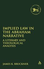 Implied Law in the Abraham Narrative a Literary and Theological Analysis