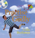 PRACTISE BEING GODLY