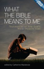 WHAT THE BIBLE MEANS TO ME TESTIMONIES