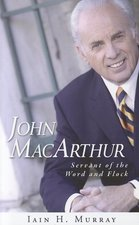 JOHN MACARTHUR SERVANT OF THE WORD & FLO