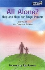ALL ALONE HELP & HOPE FOR SINGLE PARENTS