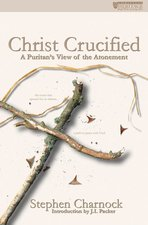 CHRIST CRUCIFIED PURITAN VIEW OF ATONEME