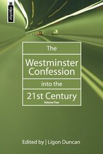 WESTMINSTER CONFESSION INTO THE 21ST V2