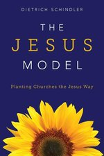 Jesus Model Planting Churches the Jesus Way