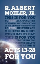 Acts 13 thru 28 for You Mapping the Explosive Multiplying of the Church