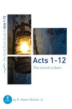 Acts 1-12 the Church Is Born