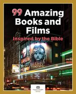 99 Amazing Books & Films Inspired by the Bible
